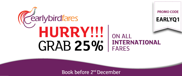 Early Bird Fares! Enjoy 25%* OFF on all international fares